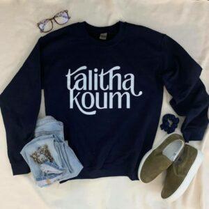 talitha koum sweatshirt
